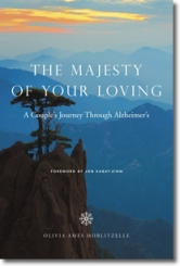 The Majesty of Your Loving; A Couple's Journey Through Alzheimer's