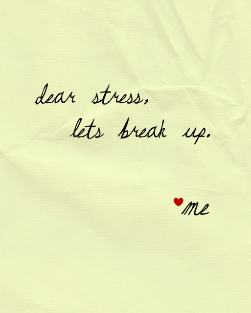 Dear Stress, We Should See Other People…